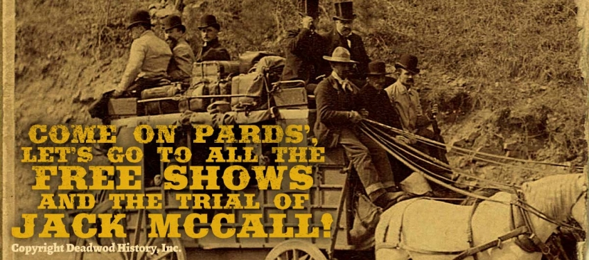 "Historic Main Street Deadwood Free Shows and the ""Trial of Jack McCall""!"